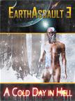 Earth Assault 3: A Cold Day In Hell
