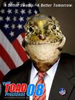 Toad For President 2008